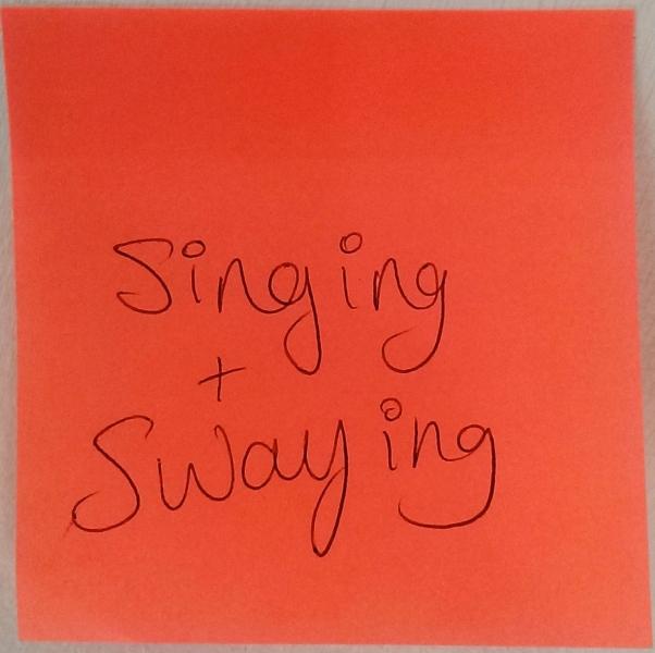 Singing + Swaying