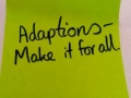 Adaptions - Make it for all